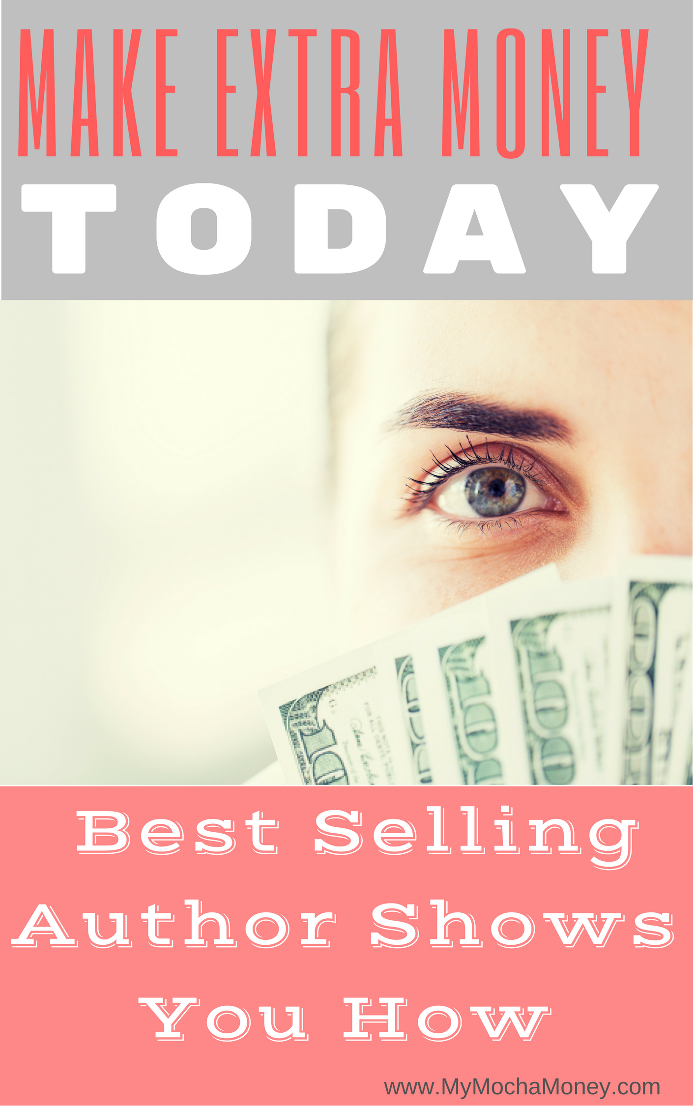 Make Extra Money Today: Best-Selling Author Shows You How