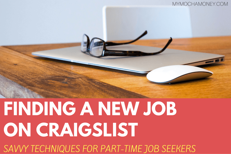 Finding a New Job On Craigslist – Savvy Techniques For Part-Time Job Seekers