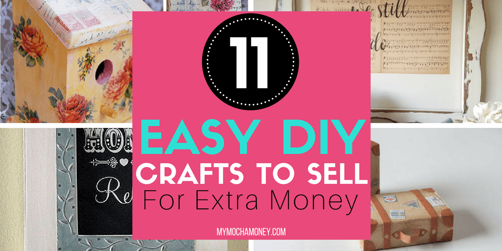 11 Easy Diy Crafts To Sell For Extra Money By Tomorrow