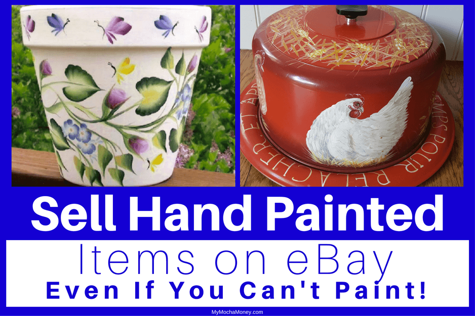 Make Money Selling Your Hand Painted Items On eBay-Even If You Can't Paint!