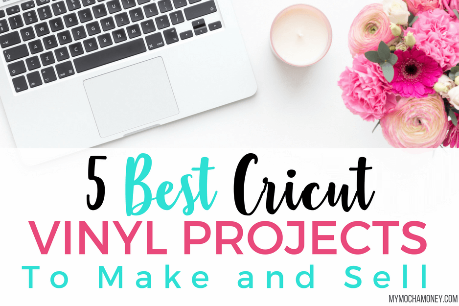 5 Best Cricut Vinyl Projects to Make and Sell