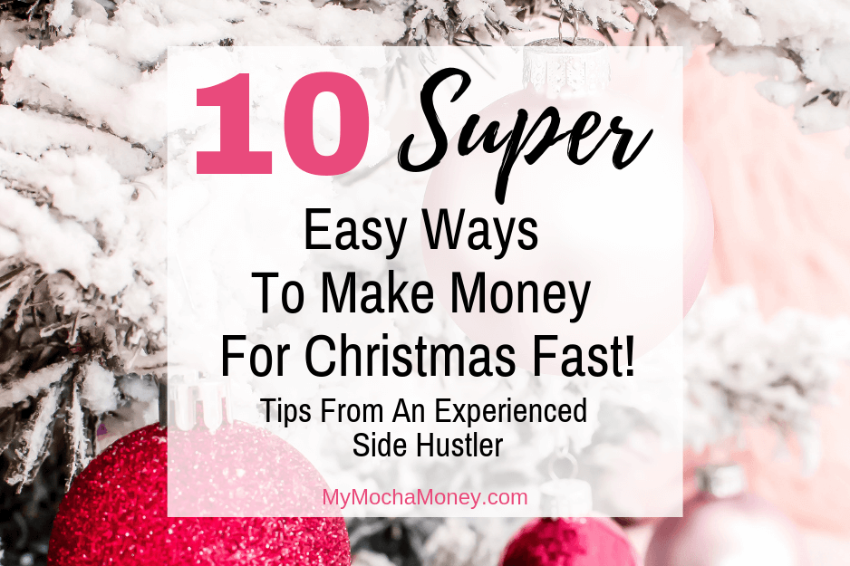 10 Super Easy Ways to Make Money For Christmas Fast: Tips From an Experienced Side Hustler
